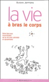 Susan Jeffers - La vie à bras-le-corps - Faire face à l'incertitude.