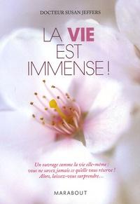 Susan Jeffers - La vie est immense !.