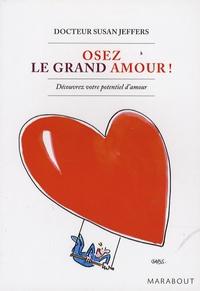 Susan Jeffers - Osez le grand amour !.