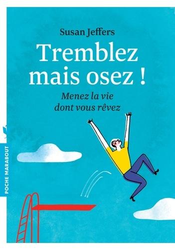 Susan Jeffers - Tremblez mais osez !.