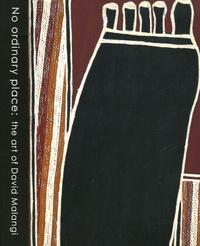 Susan Jenkins - No ordinary place : the art of David Malangi.