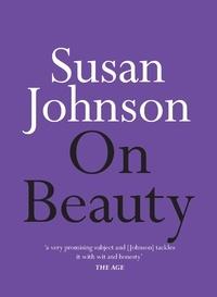 Susan Johnson - On Beauty.