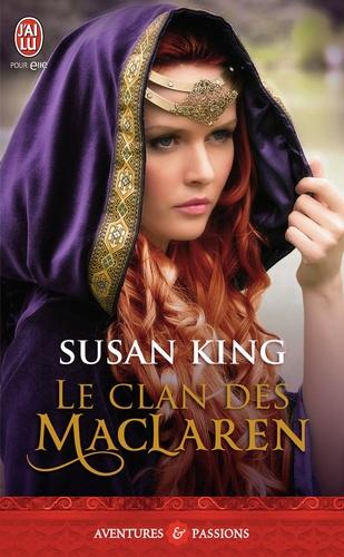 Susan King - Le clan des Maclaren.