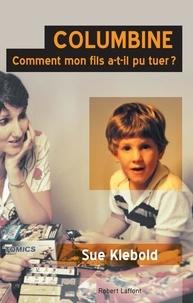 Susan Klebold - Columbine - Comment mon fils a-t-il pu tuer ?.