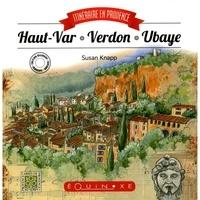 Susan Knapp - Itinéraire en Provence - Haut-Var, Verdon, Ubaye.