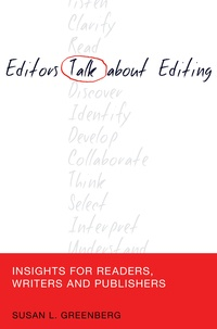 Susan l. Greenberg - Editors Talk about Editing - Insights for Readers, Writers and Publishers.