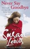 Susan Lewis - Never Say Goodbye.