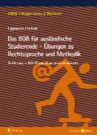 Susan Lippmann et Lydia Scholz - Das BGB für ausländische Studierende - Übungen zu Rechtssprache und Methodik - Einführung in BGB AT und Allgemeines Schuldrecht.