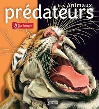 Susan Lumpkin et John Seidensticker - Les animaux prédateurs.