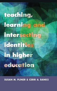Susan m. Pliner et Cerri Banks - Teaching, Learning and Intersecting Identities in Higher Education.