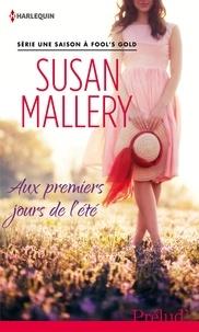 Susan Mallery - Aux premiers jours de l'été - T1 - Une saison à Fool's Gold.