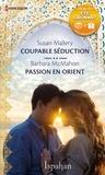 Susan Mallery et Barbara McMahon - Coupable séduction - Passion en Orient.