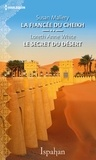 Susan Mallery et Loreth Anne White - La fiancée du cheikh - Le secret du désert.