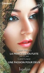 Susan Mallery et Carol Grace - La princesse en fuite - Une passion pour deux.