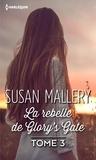 Susan Mallery - La rebelle de Glory's Gate - Tome 3 série Glory's Gate.