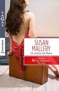 Susan Mallery - Le choix de Nina - T3 - Blackberry Island.
