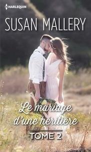 Susan Mallery - Le mariage d'une héritière - Tome 2 série Glory's Gate.