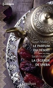 Susan Mallery et Sarah Holland - Le parfum du désert - La légende de Sheba.