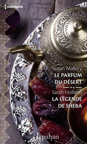 Le parfum du désert - La légende de Sheba