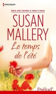 Susan Mallery - Le temps de l'été - T3 - Une saison à Fool's Gold.