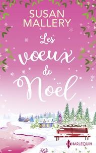 Susan Mallery - Les voeux de Noël - Une romance de Noël inédite.