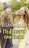 Susan Mallery - Meilleures ennemies.