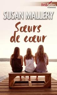 Susan Mallery - Soeurs de coeur.