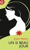 Susan Mallery - Un si beau jour.