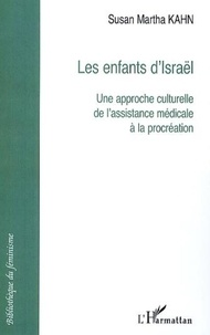 Susan Martha Kahn - Les enfants d'Israël - Une approche culturelle de l'assistance médicale à la procréation.