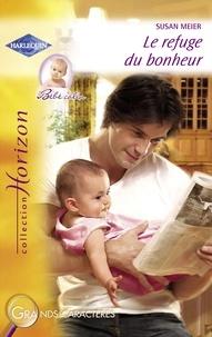 Susan Meier - Le refuge du bonheur (Harlequin Horizon).