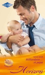 Susan Meier - Milliardaire... et papa.