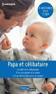 Susan Meier et Soraya Lane - Papa et célibataire - Le défi d'un milliardaire - À la conquête d'un père - Coup de foudre pour un papa.