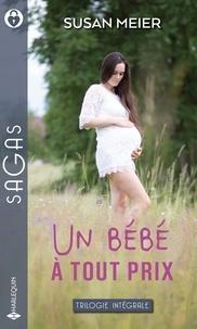 Susan Meier - Un bébé à tout prix - La tendresse en héritage - L'enfant du bonheur - Un bébé au ranch.