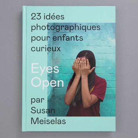 Susan Meiselas - Eyes Open - 23 idées photographiques pour enfants curieux.