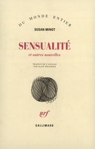 Susan Minot - Sensualité et autres nouvelles.