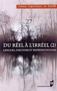 Susan Moore Mauroux et Olivier Polge - Du réél à l'irréel - Tome 2, Langues, discours et représentations.