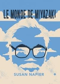 Susan Napier - Le monde de Miyazaki.