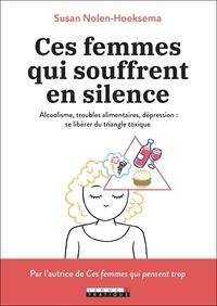 Susan Nolen-Hoeksema - Ces femmes qui souffrent en silence.