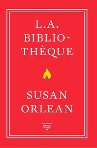 Susan Orlean - L.A. bibliothèque.
