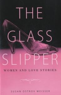 Susan Ostrov Weisser - The Glass Slipper.