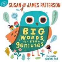 Susan Patterson et James Patterson - Big Words for Little Geniuses.