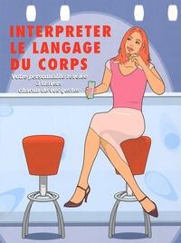Susan Quilliam - Interpréter le langage du corps - Votre personnalité révélée à travers chacun de vos gestes.