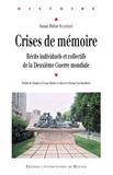 Susan Rubin Suleiman - Crises de mémoire - Récits individuels et collectifs de la Deuxième Guerre mondiale.