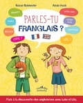 Susan Schneider et Anaïs Ruch - Parles-tu franglais ? - Pour tout savoir sur les anglicismes.