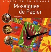 Susan Seymour - Mosaïques de papier.