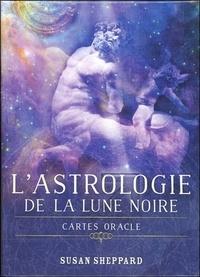 Susan Sheppard - L'astrologie de la Lune noire.