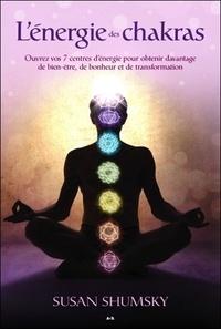 Lénergie des chakras - Ouvrez vos 7 centres dénergie pour obtenir davantage de bien-être, de bonheur et de transformation.pdf