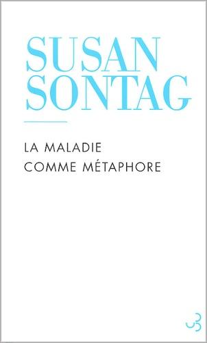 Susan Sontag - La maladie comme métaphore.