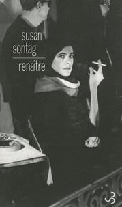 Susan Sontag - Renaître - Journaux et carnets (1947-1963).