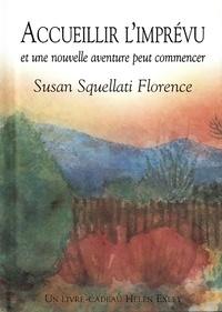 Susan Squellati Florence - Accueillir l'imprévu et une nouvelle aventure peut commencer.